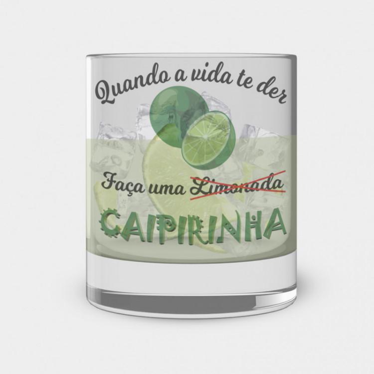 Copo de Caipirinha - Quando a Vida Te Der Limões Faça Uma Caipirinha - Vidro 300ml