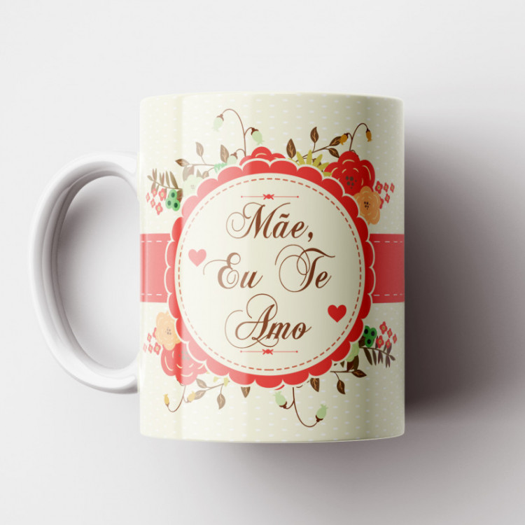 Caneca Mãe Eu Te Amo - Branca - Porcelana 325ml