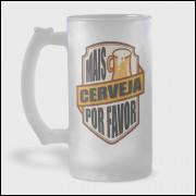 Caneca de Chopp - Mais Cerveja Por Favor - Vidro Jateado 475ml