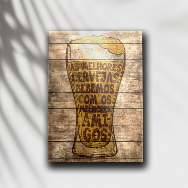 Placa Decorativa As Melhores Cervejas Bebemos Com Os Melhores Amigos - MDF 6 mm - Tam. 28 x 20 cm